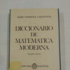 Libros de segunda mano de Ciencias: DICCIONARIO DE MATEMATICA MODERNA. DARIO MARAVALL CASESNOVES. EDITORA NACIONAL. TDK163. Lote 90041884