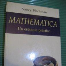 Libros de segunda mano de Ciencias: NANCY BLACHMAN - MATHEMATICA UN ENFOQUE PRÁCTICO - ARIEL -MATEMATICAS -INFORMATICA. Lote 90098140