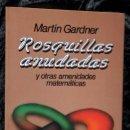 Libros de segunda mano de Ciencias: ROSQUILLAS ANUDADAS Y OTRAS AMENIDADES MATEMATICAS - MARTIN GARDNER - LABOR. Lote 90127876