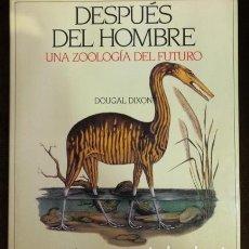 Libros de segunda mano: DOUGAL DIXON: DESPUÉS DEL HOMBRE.UNA ZOOLOGÍA DEL FUTURO. PRÓLOGO DE DESMOND MORRIS. 1982. Lote 90138756