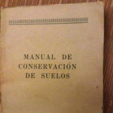 Libros de segunda mano: MANUAL DE CONSERVACION DE SUELOS (SERVICIO DE LENGUAS EXTRANJERAS SEC. DE ESTADO DE LOS EE.UU.). Lote 90349080