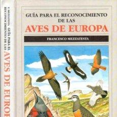 Libros de segunda mano: MEZZATESTA : GUÍA PARA EL RECONOCIMIENTO DE LAS AVES DE EUROPA (OMEGA, 1993). Lote 90350740