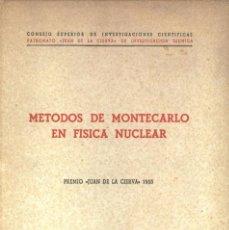 Libros de segunda mano de Ciencias: MÉTODOS DE MONTECARLO EN FÍSICA NUCLEAR (PREMIO JUAN DE LA CIERVA 1953) - SIN USAR. Lote 90369668