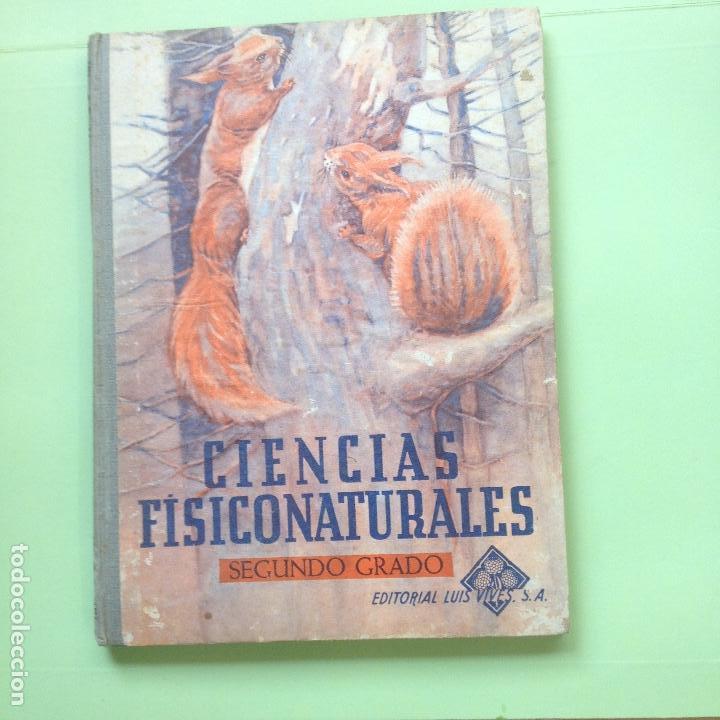 CIENCIAS FÍSICONATURALES - SEGUNDO GRADO - EDIT. LUIS VIVES - PERÍODO DE PERFECCIONAMIENTO - 1962 (Libros de Segunda Mano - Ciencias, Manuales y Oficios - Biología y Botánica)