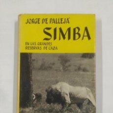 Livros em segunda mão: SIMBA EN LAS GRANDES RESERVAS DE CAZA. JORGE DE PALLEJA. EDITORIAL JUVENTUD. TDK289. Lote 176470978