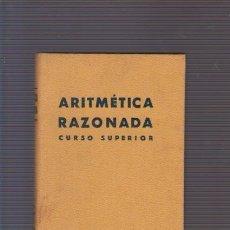 Libri di seconda mano: ARITMETICA RAZONADA - CURSO SUPERIOR - EDICIONES BRUÑO . Lote 90602485