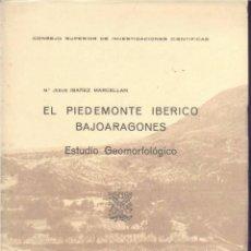 Libros de segunda mano: EL PIEDEMONTE IBÉRICO BAJOARAGONÉS 2 VOLS. (IBAÑEZ MARCELLÁN 1976) SIN USAR. Lote 90663340