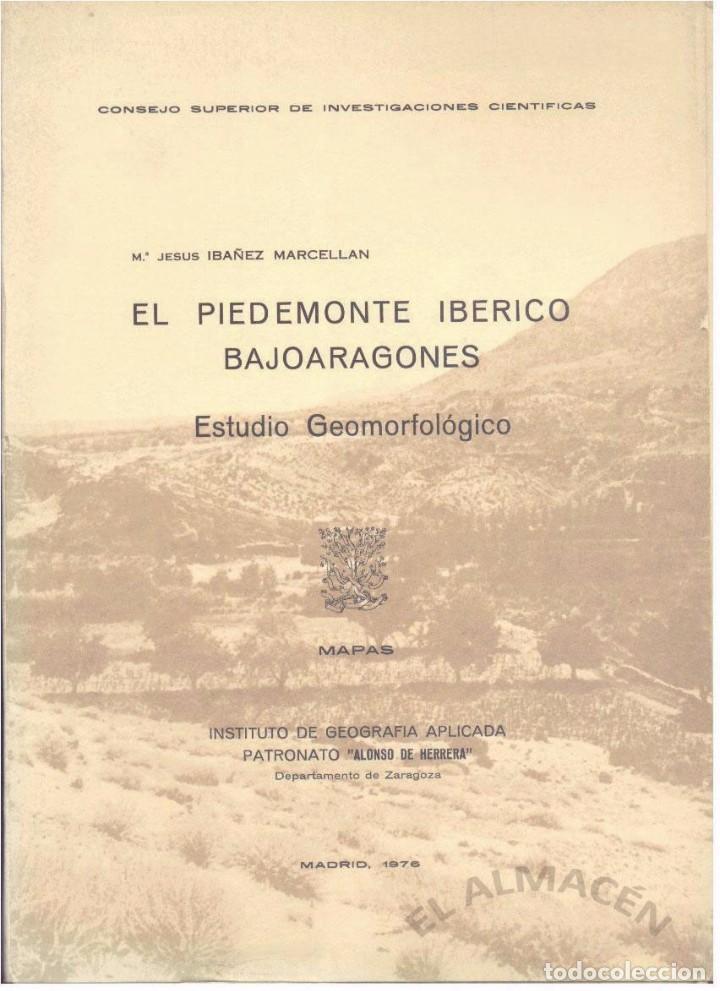 Libros de segunda mano: EL PIEDEMONTE IBÉRICO BAJOARAGONÉS 2 VOLS. (IBAÑEZ MARCELLÁN 1976) SIN USAR - Foto 2 - 90663340