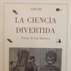 Libros de segunda mano de Ciencias: LA CIENCIA DIVERTIDA - TOM TIT. Lote 90687745