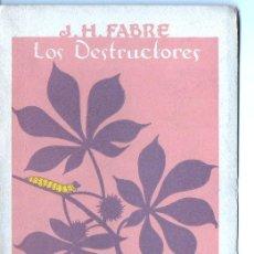 Libros de segunda mano: FABRE : LOS DESTRUCTORES (1951). Lote 90710904