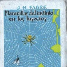 Libros de segunda mano: FABRE : MARAVILLAS DEL INSTINTO EN LOS INSECTOS (1952). Lote 90711265