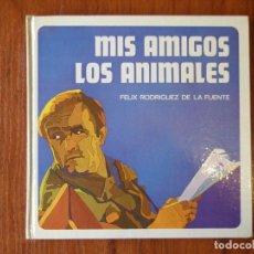 Libros de segunda mano: LIBRO MIS AMIGOS LOS ANIMALES FELIX RODRIGUEZ DE LA FUENTE. Lote 90794295