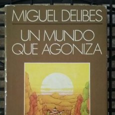 Libros de segunda mano: MIGUEL DELIBES `UN MUNDO QUE AGONIZA¨. ILUSTRACIONES DE JOSÉ RAMÓN SANCHEZ. PLAZA Y JANES, AÑO 1979. Lote 90914330