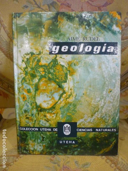 GEOLOGÍA, DE AIMÉ RUDEL. MONTANER Y SIMÓN, 1ª EDICIÓN 1.966. MUY ILUSTRADO. (Libros de Segunda Mano - Ciencias, Manuales y Oficios - Paleontología y Geología)