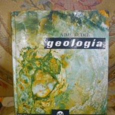 Libros de segunda mano: GEOLOGÍA, DE AIMÉ RUDEL. MONTANER Y SIMÓN, 1ª EDICIÓN 1.966. MUY ILUSTRADO.. Lote 91302465