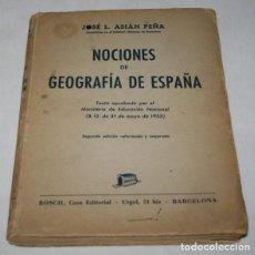 Libros de segunda mano de Ciencias: NOCIONES DE GEOGRAFIA DE ESPAÑA, JOSE L. ASIAN PEÑA, EDITIRIAL BOSH 1956, LIBRO. Lote 91303245