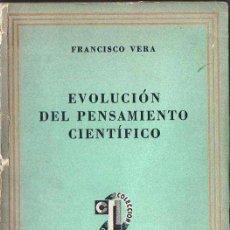 Libros de segunda mano de Ciencias: VERA : LA EVOLUCIÓN DEL PENSAMIENTO CIENTÍFICO (SUDAMERICANA, 1945). Lote 91323605