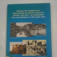 Libros de segunda mano: PERDIDAS POR TERREMOTOS E INUNDACIONES EN ESPAÑA DURANTE EL PERIODO 1987 - 2001. TDK301. Lote 91341475