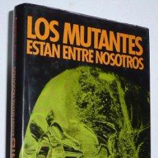 Livros em segunda mão: LOS MUTANTES ESTÁN ENTRE NOSOTROS - ÓSCAR CABALLERO (EDITORIAL A.T.E., 1976). Lote 58609202