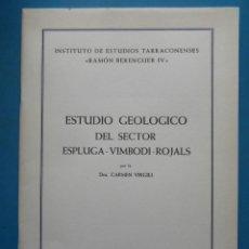 Libros de segunda mano: ESTUDIO GEOLOGICO DEL SECTOR ESPLUGA-VIMBODI-ROJALS. CARMEN VIRGILI. Lote 91622685