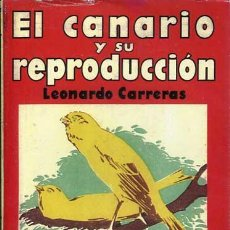 Libros de segunda mano: EL CANARIO Y SU REPRODUCCIÓN. Lote 91656925