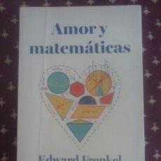 Libros de segunda mano de Ciencias: AMOR Y MATEMÁTICAS. EDWARD FRENKL. Lote 91684229