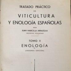 Libros de segunda mano de Ciencias: TRATADO PRÁCTICO DE VITICULTURA Y ENOLOGÍA ESPAÑOLAS. TOMO II ENOLOGÍA. JUAN MARCILLA ARRAZOLA 1946. Lote 91744379