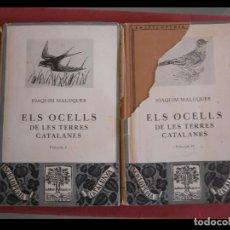 Libros de segunda mano: ELS OCELLS DE LES TERRES CATALANES. JOAQUIM MALUQUER I SOSTRE. TOMO I-II. Lote 92050190