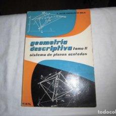 Libros de segunda mano de Ciencias: GEOMETRIA DESCRIPTIVA TOMO II SISTEMA DE PLANOS ACOTADOS.F.JAVIER RODRIGUEZ DE ABAJO.EDIT MARFIL. Lote 92148275