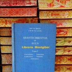 Libros de segunda mano de Ciencias: ABASTECIMIENTOS DE AGUA . AUTOR : PAZ MAROTO, JOSÉ / PAZ CASAÑE, JOSÉ Mª .. Lote 92206570