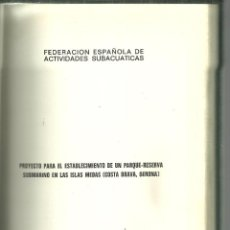 Libros de segunda mano: 2121.-SUBMARINISMO-PROYECTO PARQUE DE RESERVA NATURAL EN LAS ISLAS MEDAS-COSTA BRAVA-GIRONA-ESTARTIT. Lote 92823830