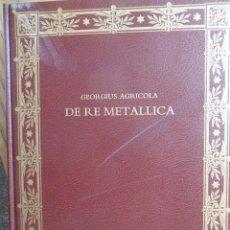 Libros de segunda mano: DE RE METALLICA. GEORGIUS AGRICOLA. FACSIMIL. ED. CASARIEGO. MADRID. 1992. Lote 92823840