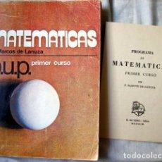 Libros de segunda mano de Ciencias: MATEMÁTICAS. PRIMER CURSO B.U.P. DE F. MARCOS LANUZA. CON EL PROGRAMA DE LA ASIGNATURA.. Lote 93002230