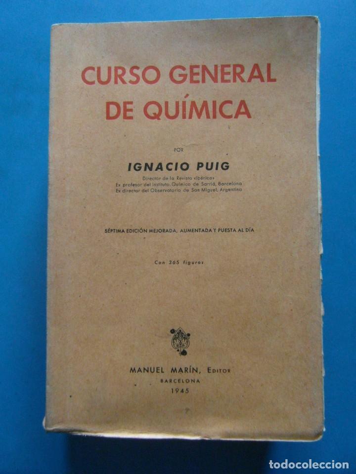 CURSO GENERAL DE QUIMICA. IGNACIO PUIG. MANUEL MARIN EDITOR 1945 (Libros de Segunda Mano - Ciencias, Manuales y Oficios - Física, Química y Matemáticas)
