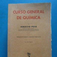 Libros de segunda mano de Ciencias: CURSO GENERAL DE QUIMICA. IGNACIO PUIG. MANUEL MARIN EDITOR 1945. Lote 93023700