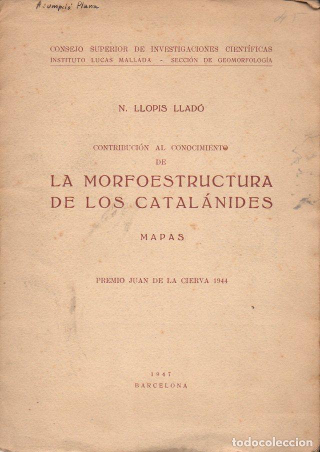 LLOPIS LLADÓ : LA MORFOESTRUCTURA DE LOS CATALÁNIDES (CSIC, 1947) TRES MAPAS PLEGADOS (Libros de Segunda Mano - Ciencias, Manuales y Oficios - Paleontología y Geología)