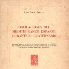 Libros de segunda mano: LUIS SOLÉ SABARIS : OSCILACIONES DEL MEDITERRÁNEO ESPAÑOL DURANTE EL CUATERNARIO (CSIC, 1961) . Lote 93024960
