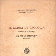 Livros em segunda mão: EL MUSEO MARTORELL DE GEOLOGÍA UN SEGLE D' HISTÒRIA (BARCELONA, 1978) . Lote 93025405