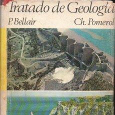 Libros de segunda mano: BELLAIR POMEROL : TRATADO DE GEOLOGÍA (VICENS VIVES, 1968) . Lote 93026460