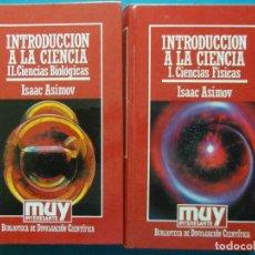 Libros de segunda mano de Ciencias: INTRODUCCION A LA CIENCIA. CIENCIAS FISICAS Y BIOLOGICAS TOMOS I Y II. ISAAC ASIMOV. MUY INTERESANTE. Lote 93043015