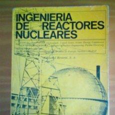 Libros de segunda mano de Ciencias: INGENIERÍA DE REACTORES NUCLEARES.SAMUEL CLASSTONE.ALEXANDER SONSKET.EDITORIAL REVERTE.S.A.. Lote 93171054