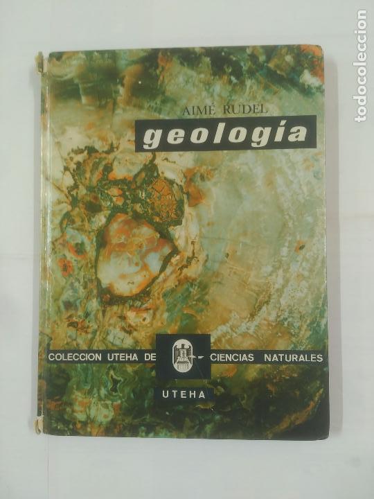 GEOLOGIA. AIME RUDEL. COLECCION UTEHA DE CIENCIAS NATURALES. TDK229 (Libros de Segunda Mano - Ciencias, Manuales y Oficios - Paleontología y Geología)