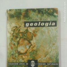Libros de segunda mano: GEOLOGIA. AIME RUDEL. COLECCION UTEHA DE CIENCIAS NATURALES. TDK229. Lote 93243715