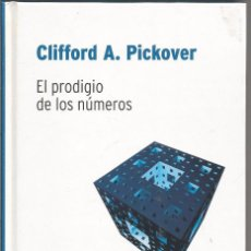 Livros em segunda mão: CLIFFORD A. PICKOVER. EL PRODIGIO DE LOS NUMEROS. DESAFIOS MATEMATICOS. Lote 173833799