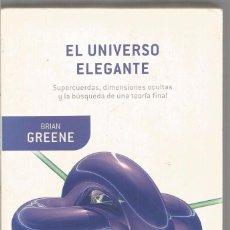 Libros de segunda mano de Ciencias - BRIAN GREENE. EL UNIVERSO ELEGANTE. DRAKONTOS - 93748765