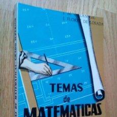 Libros de segunda mano de Ciencias - TEMAS DE MATEMÁTICAS GRADO SUPERIOR DE BACHILLERATO. RESUELTOS / GALAN GIL - FLORES DE LOSADA - 93799980