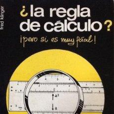 Libros de segunda mano de Ciencias: LA REGLA DE CÁLCULO - FRED KLINGER - ED. MARCOMBO - PRIMERA EDICIÓN - DESCATALOGADO.. Lote 93845195