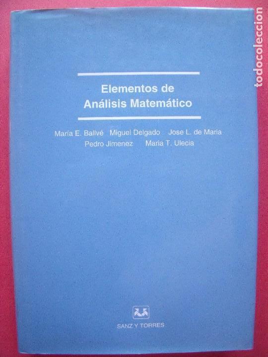 ELEMENTOS DE ANALISIS MATEMATICO.-MARIA E. BALLVE.-MIGUEL DELGADO.-JOSE L. DE MARIA.-PEDRO JIMENEZ. (Libros de Segunda Mano - Ciencias, Manuales y Oficios - Física, Química y Matemáticas)