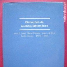 Libros de segunda mano de Ciencias: ELEMENTOS DE ANALISIS MATEMATICO.-MARIA E. BALLVE.-MIGUEL DELGADO.-JOSE L. DE MARIA.-PEDRO JIMENEZ.. Lote 158710132