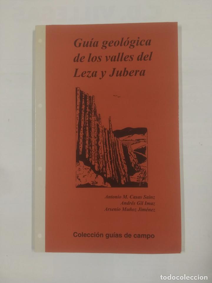 GUÍA GEOLÓGICA DE LOS VALLES DEL LEZA Y JUBERA. VARIOS AUTORES. TDK177 (Libros de Segunda Mano - Ciencias, Manuales y Oficios - Paleontología y Geología)